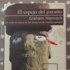 Libros de segunda mano: EL ESPEJO DEL PARAISO, GRAHAM HANCOCK. Lote 195501490