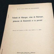 Libros de segunda mano: W. H. COMTE RUDT DE COLLENBERG. YOLANDA DE VILARAGUT, REINE DE MAJORQUE.., DED. AUTÓGRAFA. 1963.. Lote 195501946