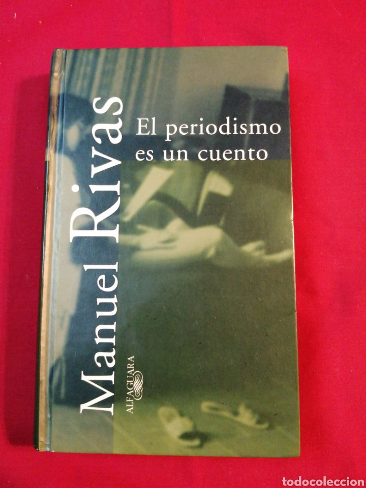 EL PERIODISMO ES UN CUENTO. MANUEL RIVAS (Libros de Segunda Mano (posteriores a 1936) - Literatura - Otros)