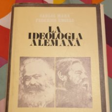 Libros de segunda mano: LA IDEOLOGÍA ALEMANA. MARX ENGELS. 1974. Lote 195504660