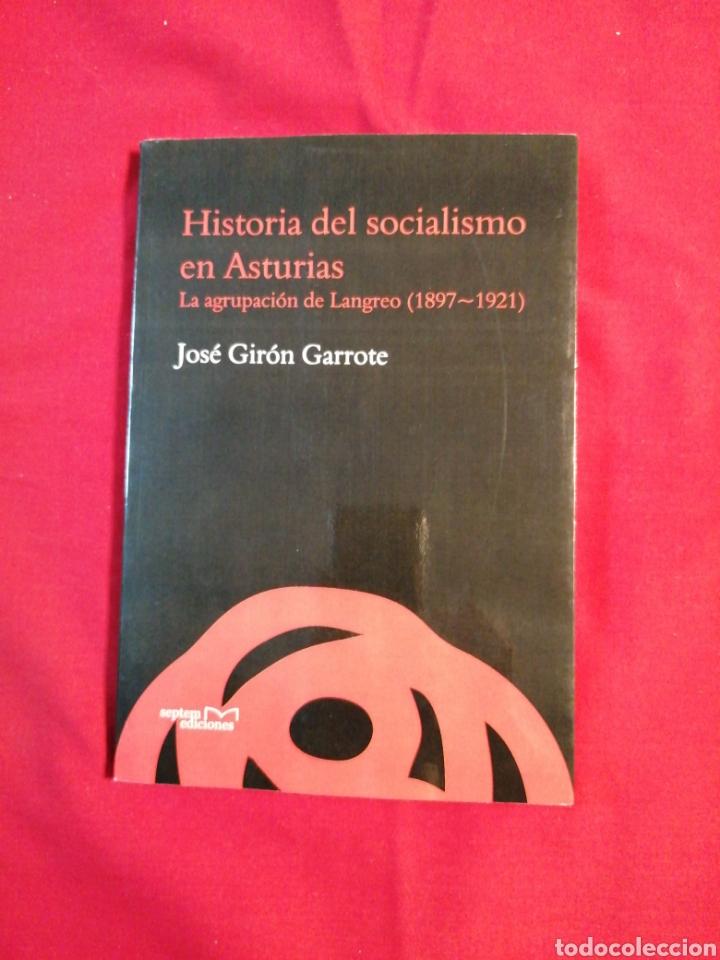 HISTORIA DEL SOCIALISMO EN ASTURIAS. JOSE GIRON GARROTE. LA AGRUPACION DE LANGREO (Libros de Segunda Mano - Historia - Otros)