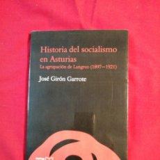 Libros de segunda mano: HISORIA DEL SOCIALISMO EN ASTURIAS. JOSE GIRON GARROTE. LA AGRUPACION DE LANGREO. Lote 195509990