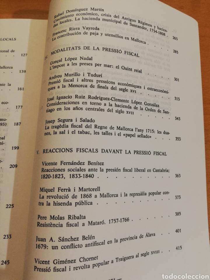 Libros de segunda mano: FISCALITAT ESTATAL I HISENDA LOCAL (SS. XVI - XIX): FUNCIONAMENT I REPERCUSSIONS SOCIALS - Foto 6 - 195511620