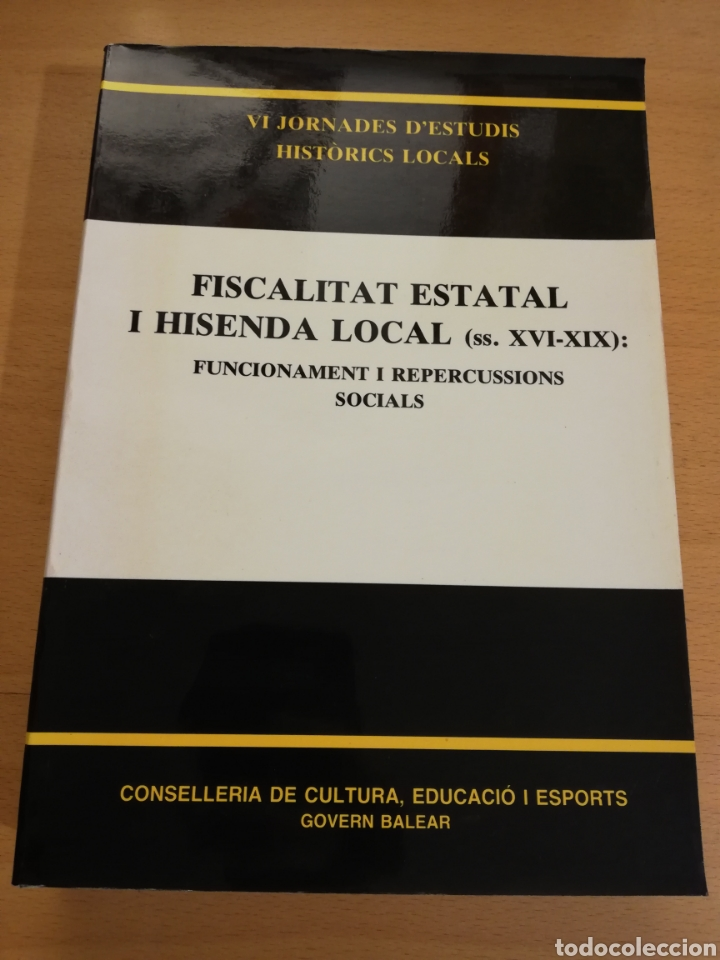 FISCALITAT ESTATAL I HISENDA LOCAL (SS. XVI - XIX): FUNCIONAMENT I REPERCUSSIONS SOCIALS (Libros de Segunda Mano - Historia - Otros)