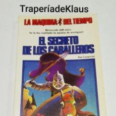 Libros de segunda mano: EL SECRETO DE LOS CABALLEROS N⁰ 1 - LA MAQUINA DEL TIEMPO - TDK220. Lote 195512001