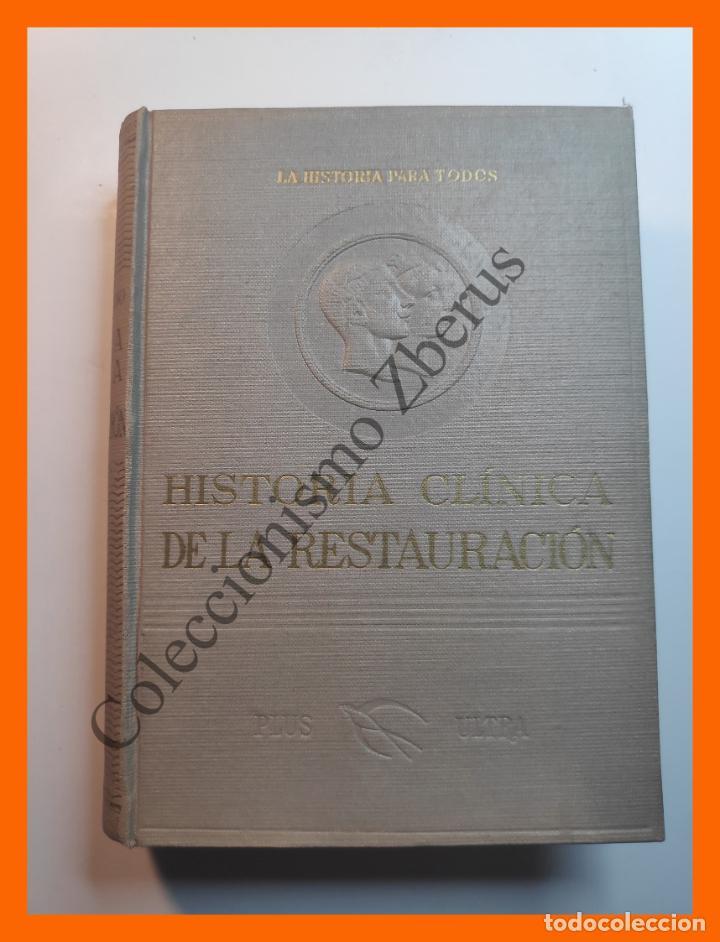 HISTORIA CLÍNICA DE LA RESTAURACION - DR. M. IZQUIERDO HERNANDEZ (Libros de Segunda Mano - Historia - Otros)