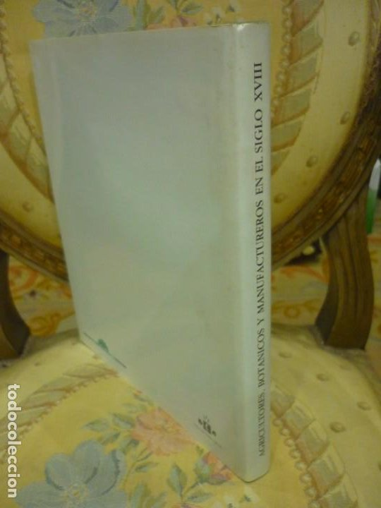 Libros de segunda mano: AGRICULTORES, BOTÁNICOS Y MANUFACTUREROS EN EL SIGLO XVIII. LOS SUEÑOS DE LA ILUSTRACIÓN ESPAÑOLA. - Foto 2 - 195513360