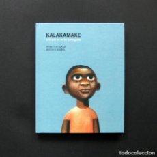 Libros de segunda mano: KALAKAMAKAKE O LO QUE NO SE HA CONSEGUIDO – ANNA TORTAJADA / ANTONIO ACEBAL - 2010. Lote 195514017