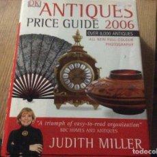 Libros de segunda mano: MILLERS ANTIQUES PRICE GUIDE, EN INGLES 2006 CATALOGO MILLER ANTIGUEDADES. Lote 195514332