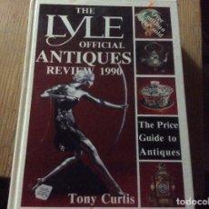 Libros de segunda mano: THE LYLE OFFICIAL ANTIQUES REVIEW 1990 TONY CURTIS –LA MAS AMPLIA GUIA PRECIOS. Lote 195514755