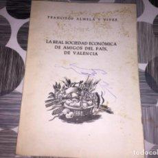 Libros de segunda mano: LA REAL SOCIEDAD ECONÓMICA DE AMIGOS DEL PAÍS, DE VALENCIA. FRANCISCO ALMELA Y VIVES. Lote 195515155