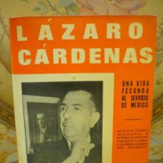 Libros de segunda mano: LÁZARO CÁRDENAS. UNA VIDA FECUNDA AL SERVICIO DE MÉXICO, DE MANUEL SUÁREX VALLES. 1ª EDICIÓN 1.971.. Lote 195517098