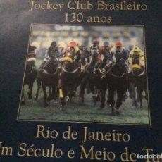 Libros de segunda mano: JOCKEY CLUB BRASILEIRO 130 ANOS NEY O. R. CARVALHO EN BRASILEÑO. Lote 195518267