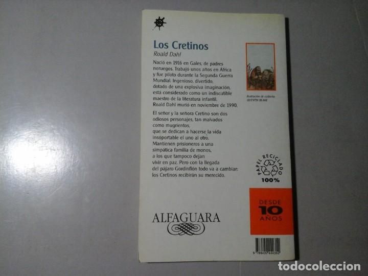 Libros de segunda mano: ROALD DAHL.LOS CRETINOS. ALFAGUARA. ILUSTRACIONES: QUENTIN BLAKE. LITERATURA INGLESA. ILUSTRACIÓN. - Foto 2 - 195520362