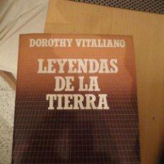 Libros de segunda mano: LEYENDAS DE LA TIERRA. DOROTHY VITALIANO. BIBLIOTECA CIENTIFICA SALVAT. Nº 46. Lote 195523923