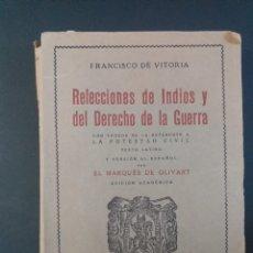 Libros de segunda mano: RELACIONES DE INDIOS Y DEL DERECHO DE LA GUERRA POR EL MARQUÉS DE OLIVART. Lote 195524300