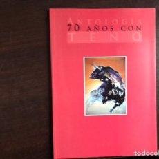 Libros de segunda mano: ANTOLOGÍA 70 AÑOS CON TENO Y SU TAUROMAQUIA. AUTÓGRAFO. Lote 195525221