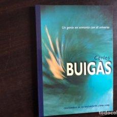 Libros de segunda mano: CARLES BUIGAS. UN GENIO EN ARMONÍA CON EL UNIVERSO. Lote 195525242