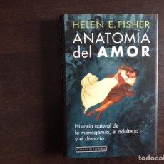 Libros de segunda mano: ANATOMÍA DEL AMOR. HISTORIA DE LA MONOGAMIA EL ADULTERIO Y EL DIVORCIO. HELEN FISHER. Lote 195525395