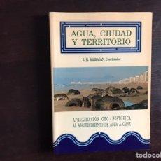 Libros de segunda mano: APROXIMACIÓN GEO-HISTÓRICA DEL ABASTECIMIENTO DE AGUA A CÁDIZ. J. M. BARRAGÁN. Lote 195525442