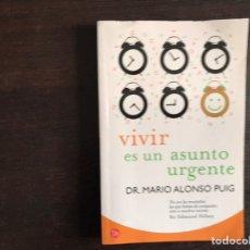 Libros de segunda mano: VIVIR ES UN ASUNTO URGENTE. MARIO ALONSO PUIG. Lote 195525543