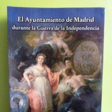 Libros de segunda mano: EL AYUNTAMIENTO DE MADRID DURANTE LA GUERRA DE LA INDEPENDENCIA. Lote 195526468