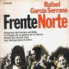 Libros de segunda mano: FRENTE NORTE GARCÍA SERRANO. RAFAEL . Lote 195527772