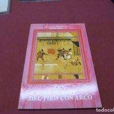 Libros de segunda mano: ZEN EN EL ARTE DEL TIRO CON ARCO EUGEN HERRIGEL BUNGAKU HAKUSI. Lote 195528803