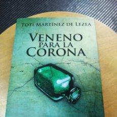 Libros de segunda mano: VENENO PARA LA CORONA (TOTI MARTÍNEZ DE LEZEA) EREIN. Lote 195529152