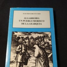Libros de segunda mano: ALGARROBO: UN PUEBLO MORISCO DE LA AXARQUÍA. JUAN JESÚS BRAVO CARO. Lote 195529602