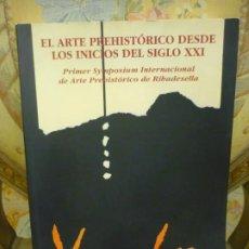 Libros de segunda mano: EL ARTE PREHISTÓRICO DESDE LOS INICIOS DEL SIGLO XXI. PRIMER SYMPOSIUM INTERNACIONAL DE ARTE ........ Lote 195536686