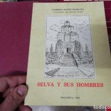 Libros de segunda mano: SELVA Y SUS HOMBRES . GABRIEL MATEU. MALLORCA . EDICIONES CORT. 1ª EDICIÓN 1979 . HISTORIA. Lote 195537316
