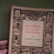 Libros de segunda mano: DALMAU, ANTONIO R. - EL CIRCO EN LA VIDA BARCELONESA - BARCELONA . Lote 195537381
