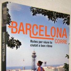 Libros de segunda mano: BARCELONA CORRE - RUTES PER VIIURE LA CIUTAT A BON RITME - P.BOSCH Y N.BLANCO - CATALAN - ILUSTRADO. Lote 195538391