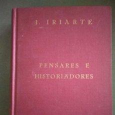 Libros de segunda mano: JOAQUIN IRIARTE SI . PENSADORES E HISTORIADORES I CASA DE AUSTRIA (1500-1700). Lote 195538422