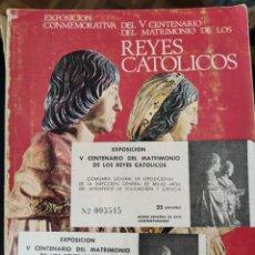 Libros de segunda mano: EXPOSICIÓN CONMEMORATIVA V CENTENARIO MATRIMONIO REYES CATÓLICOS + 2 ENTRADAS. 1970. Lote 195538502