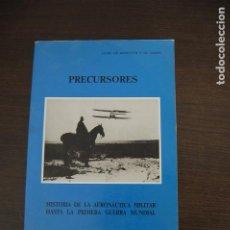 Libros de segunda mano: PRECURSORES. HISTORIA DE LA AERONÁUTICA MILITAR HASTA LA PRIMERA GUERRA MUNDIAL. JAIME DE MONTOTO. Lote 195539660