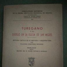 Libros de segunda mano: TUREGANO Y SU CASTILLO EN LA IGLESIA DE SAN MIGUEL. ESTUDIO CRÍTICO DE SU HISTORIA Y ARQUITECTURA -. Lote 195539982