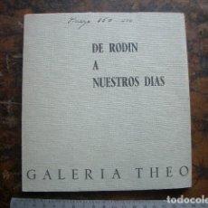 Libros de segunda mano: DE RODIN A NUESTROS DÍAS GALERÍA THEO, MADRID (1971). Lote 195540045