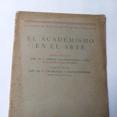 Libros de segunda mano: EL ACADEMICISMO EN EL ARTE DISCURSO ENRIQUE MARTÍNEZ CUBELLS Y RUIZ 1952 . . PENSAMIENTO ARTE. Lote 195540291