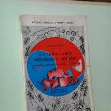 Libros de segunda mano: LMV - NATURALISMO MODERNO E INTEGRAL. ROSARIO SANCHEZ / FERMIN CABAL. Lote 195540323