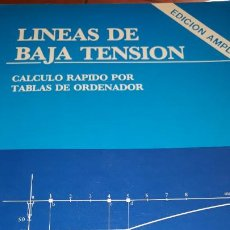 Libros de segunda mano: MANUAL LÍNEAS BAJA TENSIÓN CÁLCULO TABLAS ORDENADOR MAGNETOTÉRMICO DIFERENCIAL ACOMETIDA CUADRO ESQU. Lote 195542126