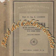 Libros de segunda mano: ELECTROTECNIA , K. LAUDIEN , MANUALES TECNICOS LABOR, 1941 . Lote 195542137