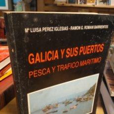 Libros de segunda mano: GALICIA Y SUS PUERTOS. PESCA Y TRÁFICO MARÍTIMO. IGLESIAS. ROMANI BARRIENTOS. Lote 195543546