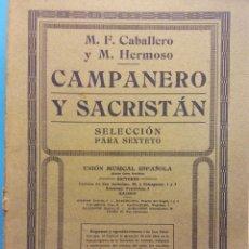 Libros de segunda mano: CAMPANERO Y SACRISTÁN. M.F. CABALLERO Y M. HERMOSO. SELECCIÓN PARA SEXTETO. UNIÓN MUSICAL ESPAÑOLA. Lote 195544303