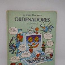 Libros de segunda mano: LIBRO MI PRIMER LIBRO SOBRE ORDENADORES. LUCA NOVELLI. VIFI. ANAYA. 1985.. Lote 195546702