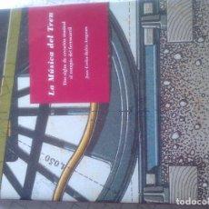 Libros de segunda mano: LA MÚSICA DEL TREN DOS SIGLOS DE CREACIÓN MUSICAL AL COMPÁS DEL FERROCARRIL-J. CARLOS RUBIO ARAGONÉ. Lote 195549671