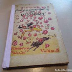 Libros de segunda mano: AVENTURES EXTRAORDINÀRIES D' EN MASSAGRAN. BIBLIOTECA PATUFET VOLUM IX JM FOLCH I TORRES. Lote 195549833