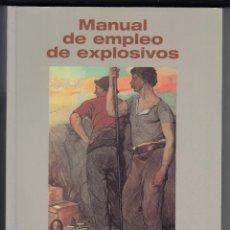 Libros de segunda mano: MANUAL DE EMPLEO DE EXPLOSIVOS, UNIÓN ESPAÑOLA DE EXPLOSIVOS, ENVÍO GRATIS. Lote 195553093