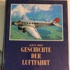 Libros de segunda mano: GESCHICHTE DER LUFTFAHRT. Lote 195586066